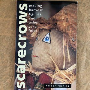 Scarecrows: Making Harvest Figures and Yard Folks